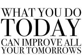 ce que vous faites aujourd'hui améliore vos lendemains